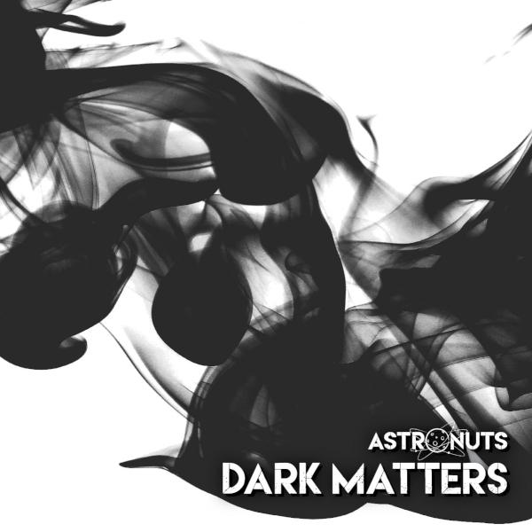 Astronuts Dark Matters